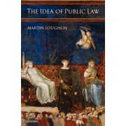 The Idea of Public Law by Martin Loughlin