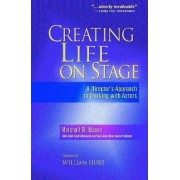Creating Life on Stage by Marshall W Mason