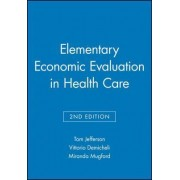 Elementary Economic Evaluation in Health Care by Tom Jefferson