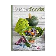 Superfoods: Healthy Nutritious and Energizing Recipes
