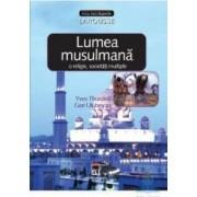 Lumea musulmana o religie societati multiple - Yves Thoraval Gari Ulubeyan