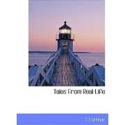 Tales from Real Life by T S Arthur