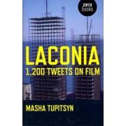 Laconia: 1,200 Tweets on Film by Masha Tupitsyn