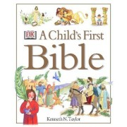 A Child's First Bible by Kenneth N. Taylor