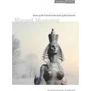 Warped Mourning by Alexander Etkind