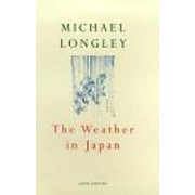 The Weather In Japan by Michael Longley
