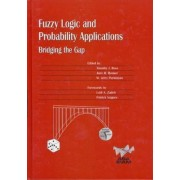 Fuzzy Logic and Probability Applications by Timothy J. Ross
