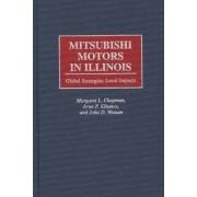 Mitsubishi Motors in Illinois by Margaret L. Chapman