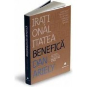 Irationalitatea Benefica - Dan Ariely