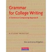 Grammar for College Writing by Donald Killgallon