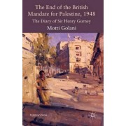 The End of the British Mandate for Palestine, 1948 2009 by Motti Golani