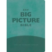 ESV Big Picture Bible by Crossway Bibles