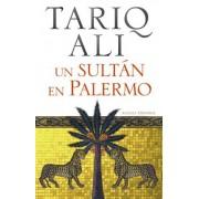 Un sultan en Palermo / A Sultan in Palermo by Tariq Ali