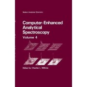 Computer-Enhanced Analytical Spectroscopy: v. 4 by Charles L. Wilkins