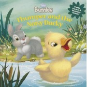 Thumper and the Noisy Ducky by Laura Driscoll