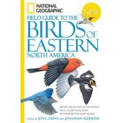 National Geographic Field Guide to the Birds of Eastern North America by Jon L. Dunn