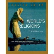 The Illustrated World's Religions by Huston Smith