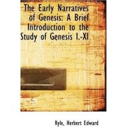 The Early Narratives of Genesis by Ryle Herbert Edward