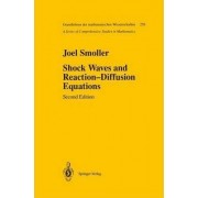 Shock Waves and Reaction-diffusion Equations by Joel Smoller