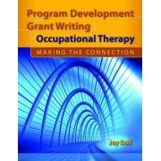 Program Development and Grant Writing in Occupational Therapy by Joy D. Doll