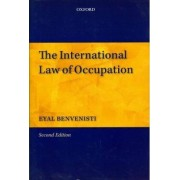 The International Law of Occupation by Eyal Benvenisti