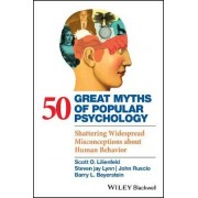 50 Great Myths of Popular Psychology by Scott O. Lilienfeld