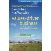 Values-Driven Business: How to Change the World, Make Money, and Have Fun by Cohen