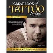 Great Book of Tattoo Designs by Lora S. Irish