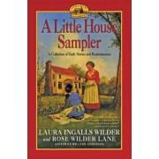 A Little House Sampler by Laura Ingalls Wilder