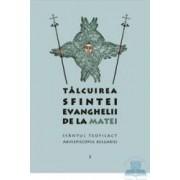 Talcuirea Sfintei evanghelii de la Matei - Sfantul Teofilact Arhiepiscopul Bulgariei