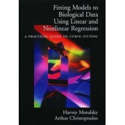 Fitting Models to Biological Data Using Linear and Nonlinear Regression by Harvey Motulsky