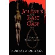 Jolene's Last Gasp by Roberto De Haro