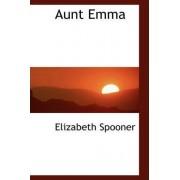 Aunt Emma by Elizabeth Spooner