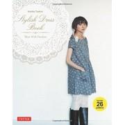 Yoshiko Tsukiori Stylish Dress Book: Wear with Freedom [With Pattern(s)]