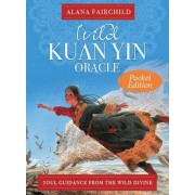 Wild Kuan Yin Oracle - Pocket Edition by Alana Fairchild