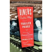 Diners, Bowling Alleys, And Trailer Parks by Andrew Hurley