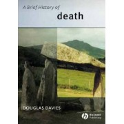 A Brief History of Death by Douglas Davies