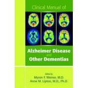 Clinical Manual of Alzheimer Disease and Other Dementias by Myron F. Weiner