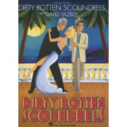 Dirty Rotten Scoundrels by Jeffrey Lane
