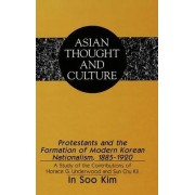 Protestants and the Formation of Modern Korean Nationalism, 1885-1920 by in Soo Kim