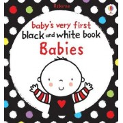 Babys Very First Black and White Books: Babies by Stella Baggott
