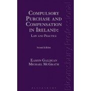 Compulsory Purchase and Compensation in Ireland by Eamon Galligan