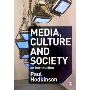 Media Culture and Society by Paul Hodkinson