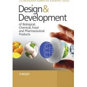 Design and Development of Biological, Chemical, Food and Pharmaceutical Products by J.A. Wesselingh