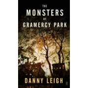 Monsters of Gramercy Park by Danny Leigh