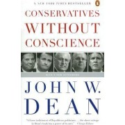 Conservatives Without Conscience by John W Dean