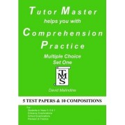 Tutor Master Helps You with Comprehension Practice: Multiple Choice Set One by David Malindine
