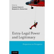 Extra-legal Power and Legitimacy by Clement Fatovic