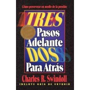 Tres Pasos Adelante DOS Para Atras (Three Steps Forward, Two Steps Back) by Dr Dr Charles R Swindoll