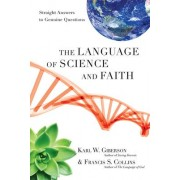 The Language of Science and Faith by Professor of Writing Science & Religion Karl W Giberson